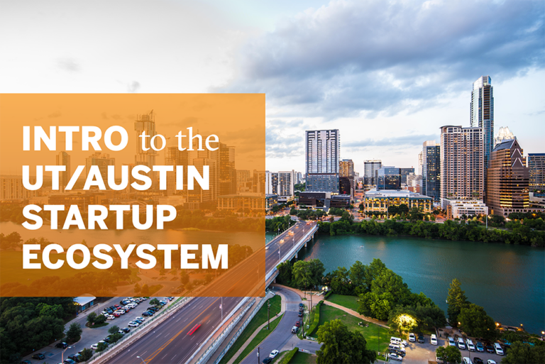 Banner advert showing downtown Austin. Banner is being used to promote Intro to the UT/Austin Startup Ecosystem. An annual trade show for innovation and entrepreneurship hosted by the Herb Kelleher Center for Entrepreneurship at McCombs School of Business at The University of Texas at Austin.