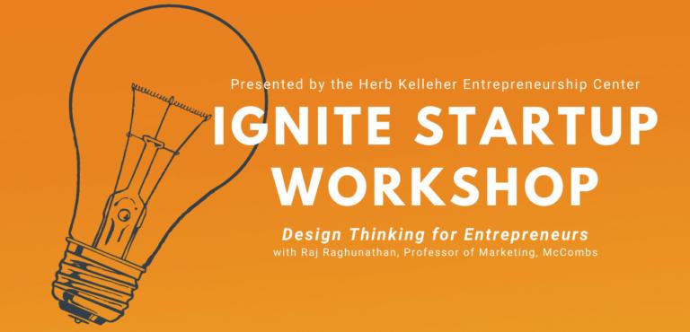 Ignite Startup Workshop - Kelleher Center Banner Image - McCombs School of Business